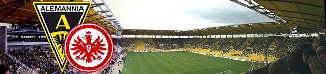 TSV Alemannia Aachen gegen Eintracht Frankfurt